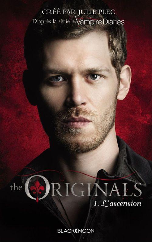 The Originals t.1 ; l'ascension