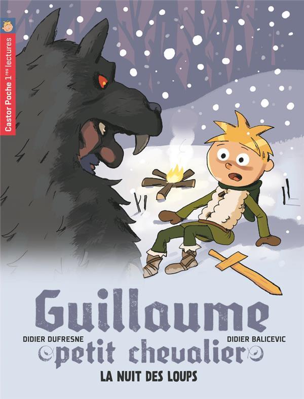 Guillaume petit chevalier T.3 ; la nuit des loups