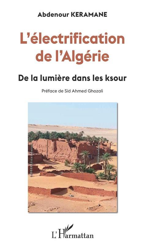 L'électrification de l'Algérie ; de la lumière dans les ksour