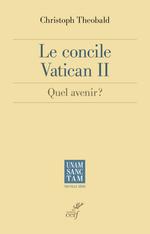 Le concile Vatican II  - Christoph Théobald