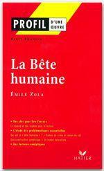 Profil - Zola (Emile) : La Bête humaine  - Emile Zola - Renée Bonneau