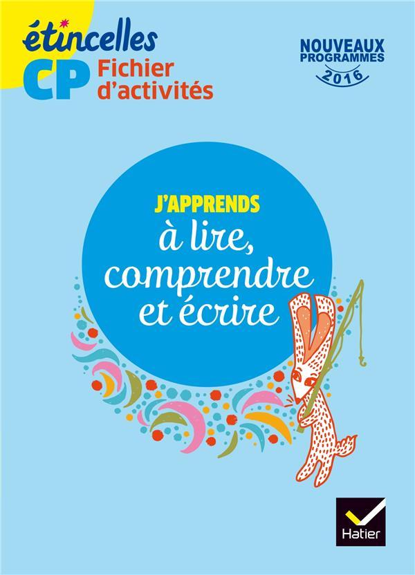 Etincelles ; Cp ; J'Apprends A Lire, Comprendre Et Ecrire ; Fichier D'Activites