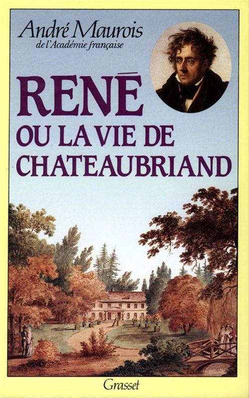 René ou la vie de Chateaubriand  - André Maurois