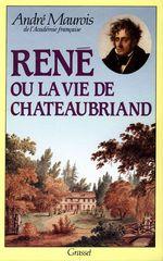 René ou la vie de Chateaubriand