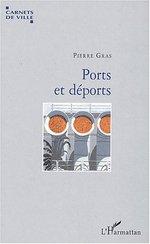 Ports et déports  - Pierre Gras