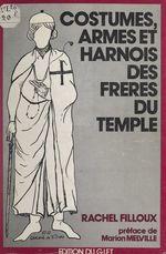 Costumes, armes et harnois des frères du Temple  - Rachel Filloux