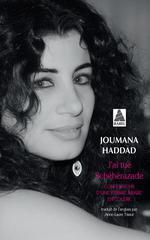 Couverture de J'ai tué schéhérazade ; confessions d'une femme arabe en colère