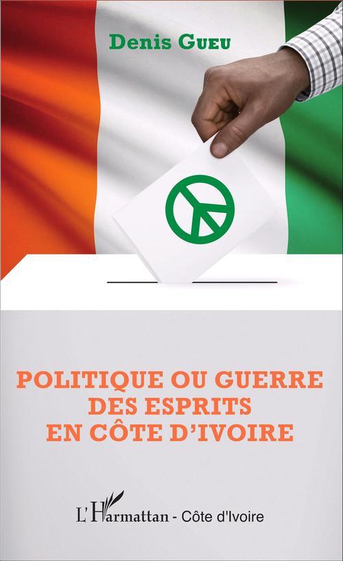 politique ou guerre des esprits en Côte d'Ivoire