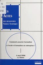 Comment associer formation à l'école et formation en entreprise ?  - Claude Bouthier - Dominique de Calan - Alain Baroin