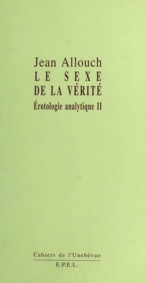 Érotologie analytique (2) : Le Sexe de la vérité