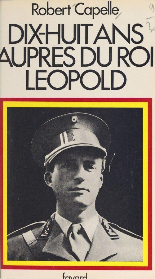 Dix-huit ans auprès du roi Léopold