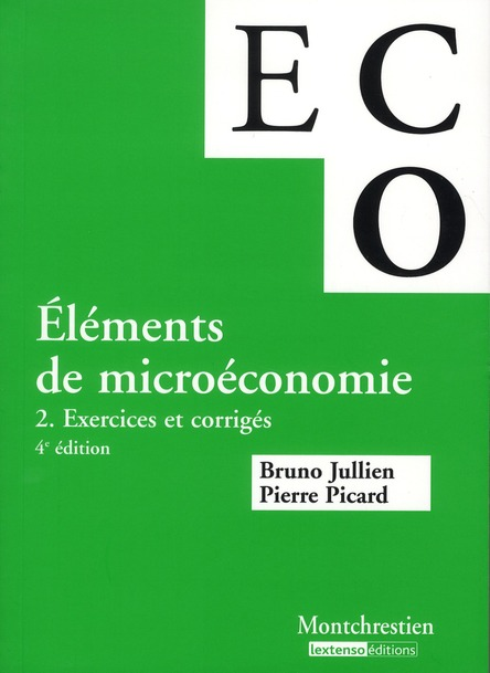 Elements De Micro-Economie T.2 ; Exercices Et Corriges (4e Edition)