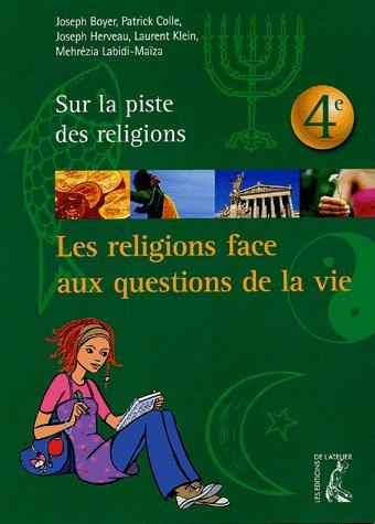 Les religions face aux grandes questions de la vie ; 4ème