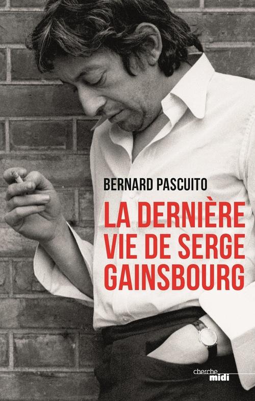 Vente Livre Numérique : La Dernière Vie de Serge Gainsbourg  - Bernard PASCUITO