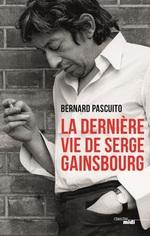 Vente EBooks : La Dernière Vie de Serge Gainsbourg  - Bernard PASCUITO