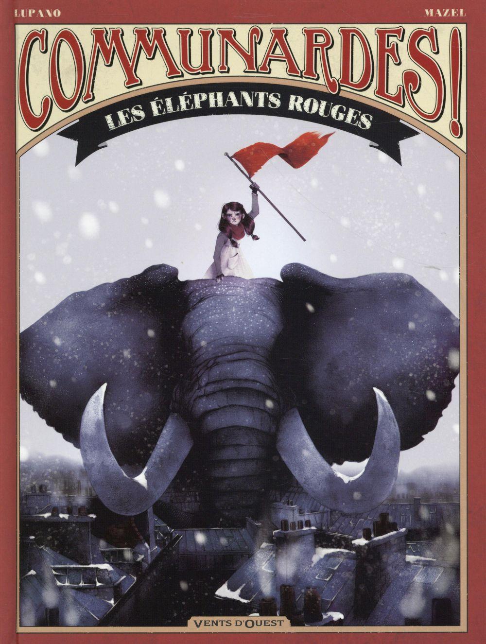 Communardes ! ; les éléphants rouges