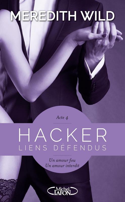 Hacker T.4 ; liens défendus