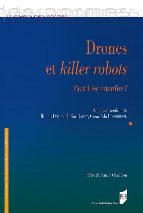 Drones et killer robots : faut il les interdire ?