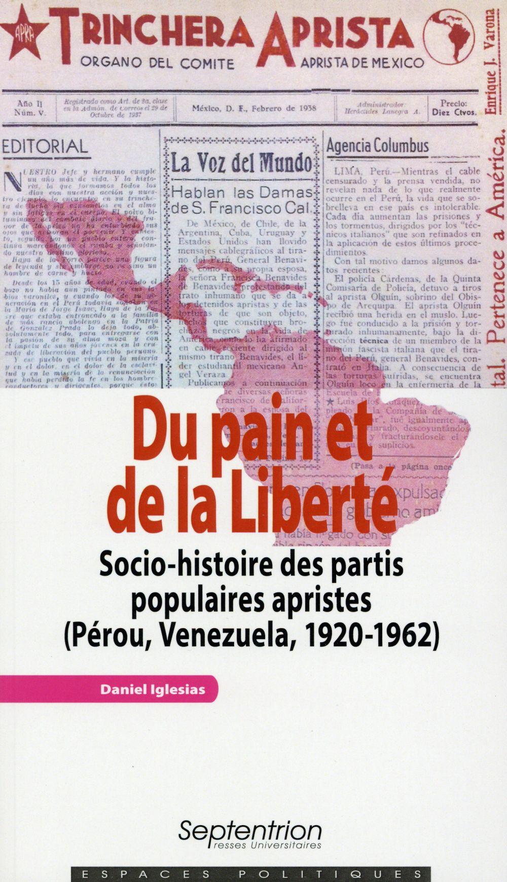 Du pain et de la liberte socio-histoire des partis populaires apristes - perou, venezuela, 1920-1962
