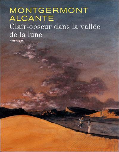 Clair obscur dans la vallée de la lune t.1
