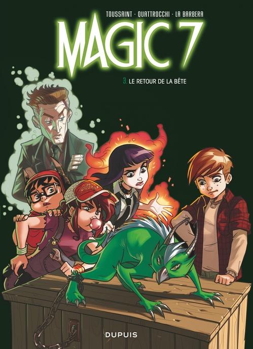 Magic 7 T.3 ; le retour de la bête !