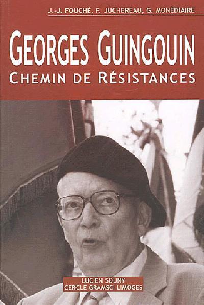 Georges Guingouin ; chemin de résistances