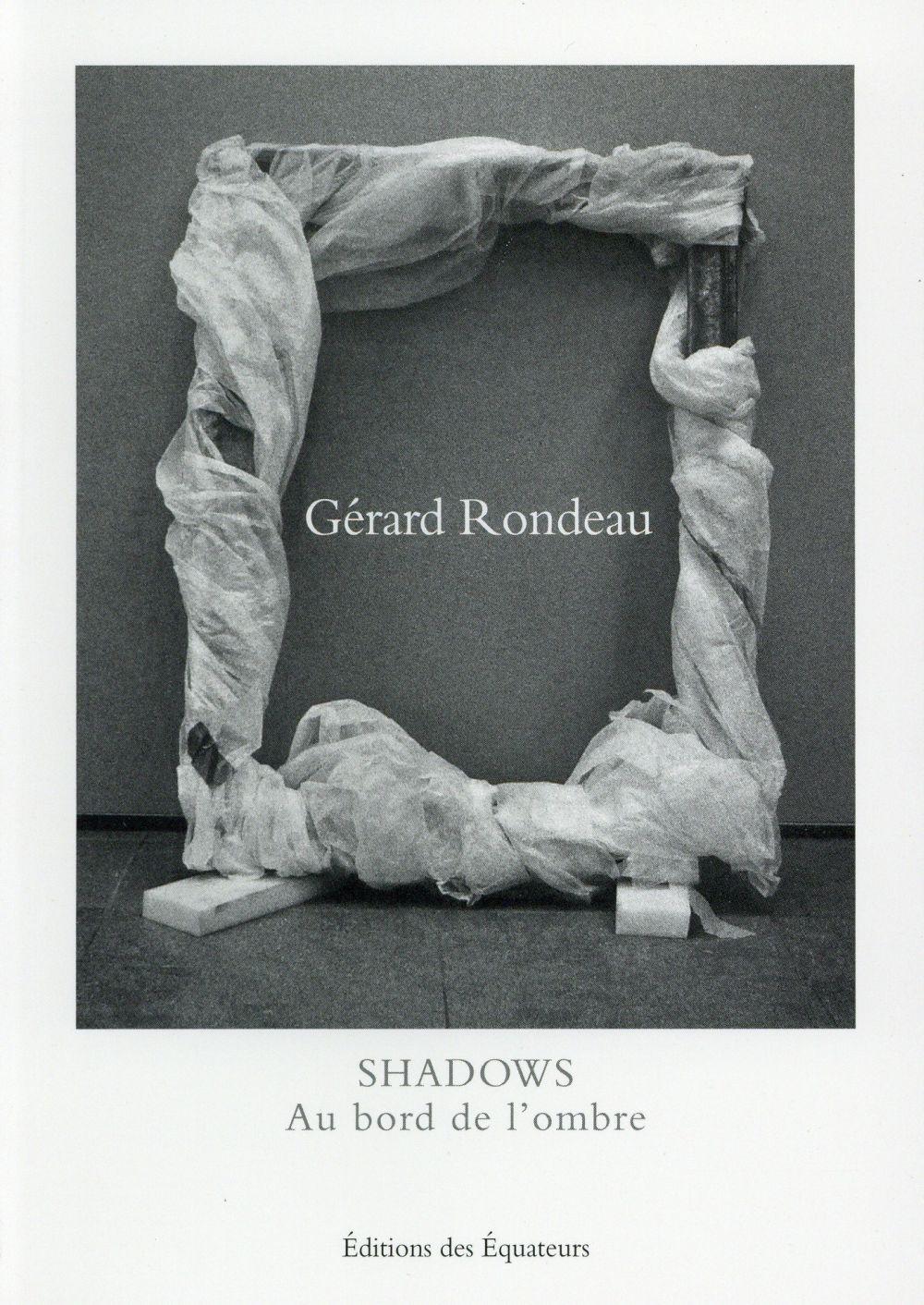 Shadows ; au bord de l'ombre