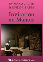 Invitation au manoir  - Emma Cavalier - Chloé Saffy