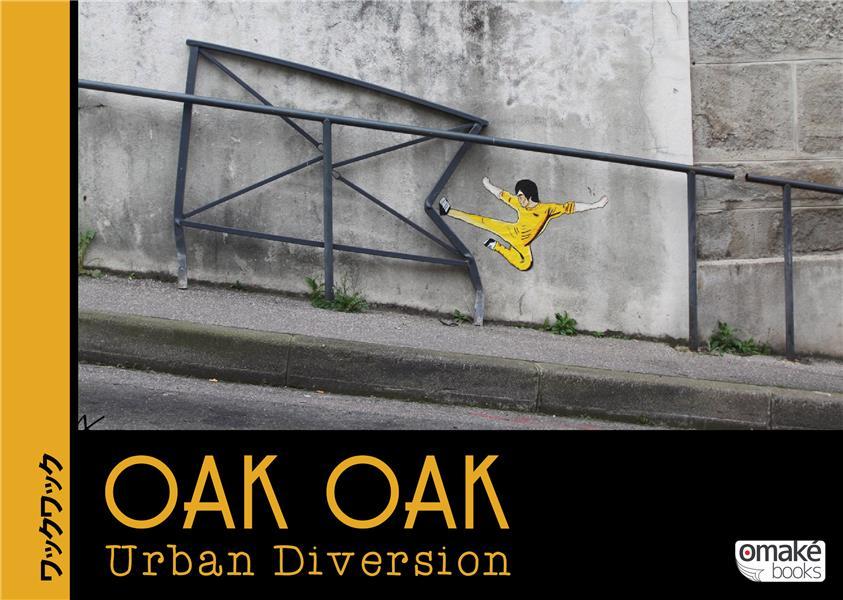Oak Oak ; urban diversion