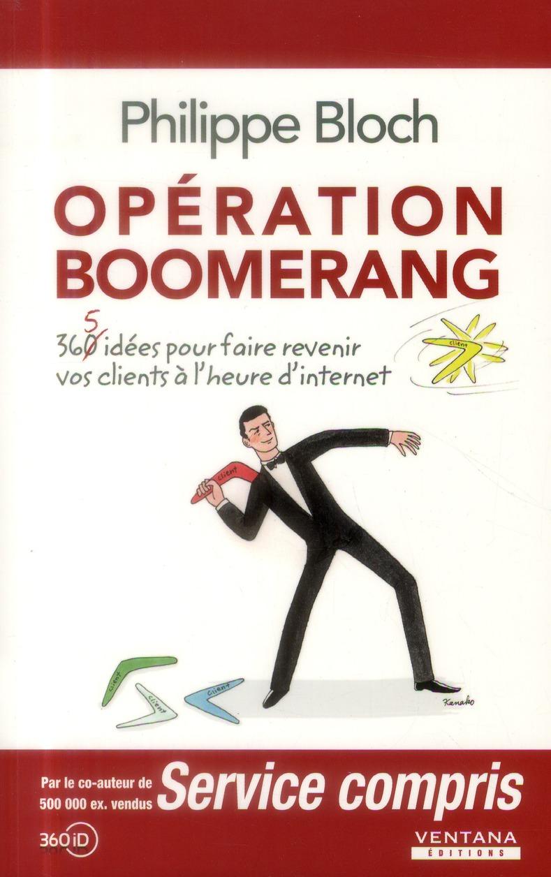 Opération boomerang ; 360 idées pour faire revenir vos clients à l'heure d'internet
