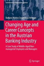 Changing Age and Career Concepts in the Austrian Banking Industry  - Barbara Marina Covarrubias Venegas