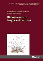 Dialogues entre langues et cultures  - Stéphanie Schwerter - Nadine Rentel - Anne-Catherine Gonnot
