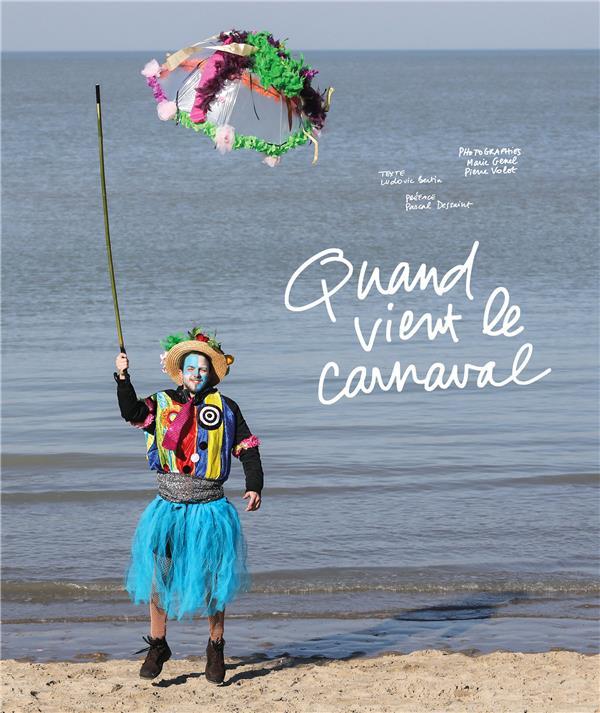 Quand Vient Le Carnaval Ludovic Bertin Marie Genel Pierre Volot Light Motiv Grand Format Le Hall Du Livre Nancy