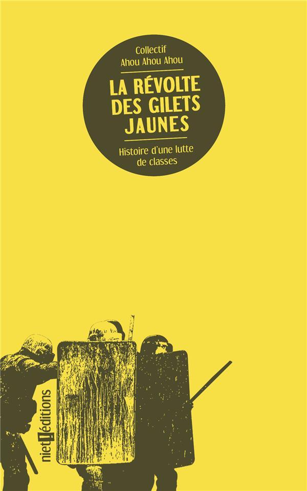 La révolte des gilets jaunes ; histoire d'une lutte de classes