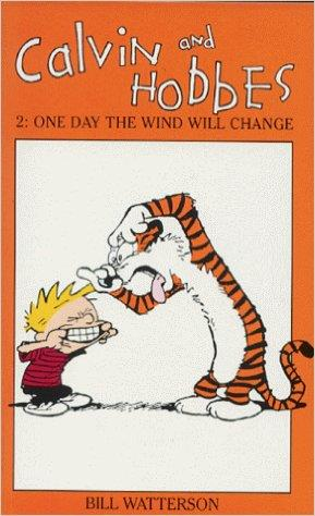 CALVIN & HOBBES ONE DAY WIND WILL CHANGE