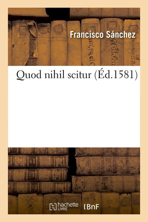 Quod nihil scitur (ed.1581)