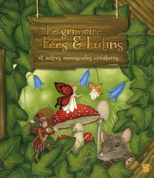 le grimoire des fées et des lutins et autres minuscules créatures fantastiques