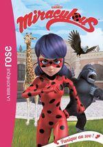 Vente EBooks : Miraculous T.10 ; panique au zoo !  - Zagtoon