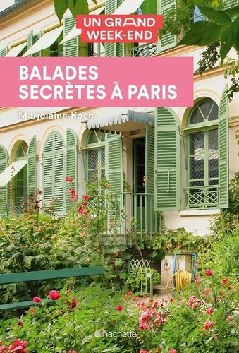 Un grand week-end ; balades secrètes à Paris