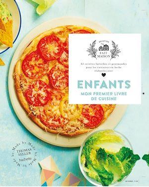 Enfants, mon premier livre de cuisine ; 65 recettes fastoches et gourmandes pour les cuisiniers en herbe élaborées avec amour