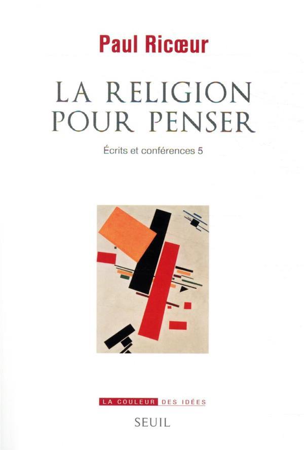 écrits et conférences t.5 ; la religion pour penser