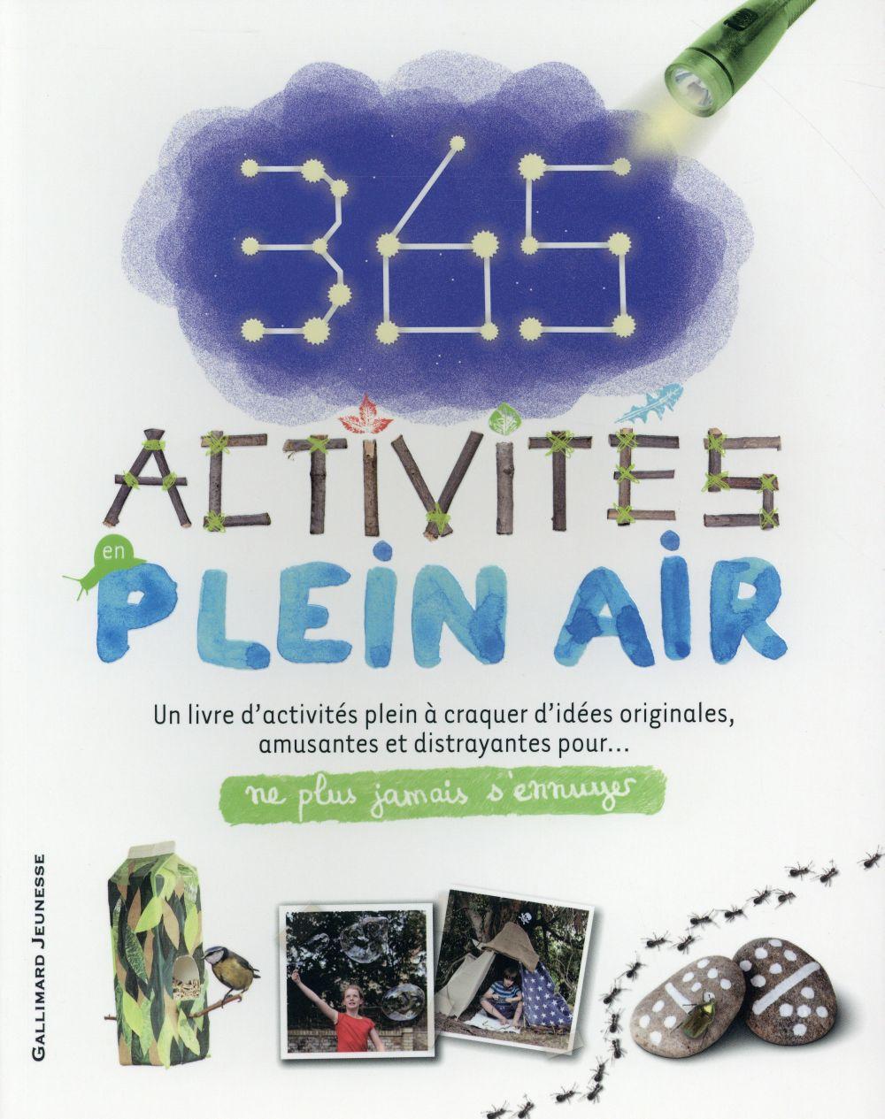 Ne plus jamais s'ennuyer ; 365 activités a faire en plein air