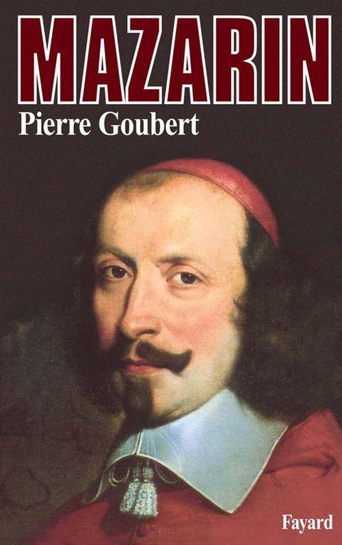 Mazarin  - Pierre Goubert