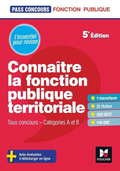 Pass'concours ; connaitre la fonction publique territoriale ; catégories A et B ; tous concours (5e édition)