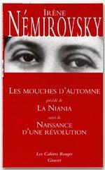 Les mouches d'automne précédé de La Niania et suivi de Naissance d'une révolution