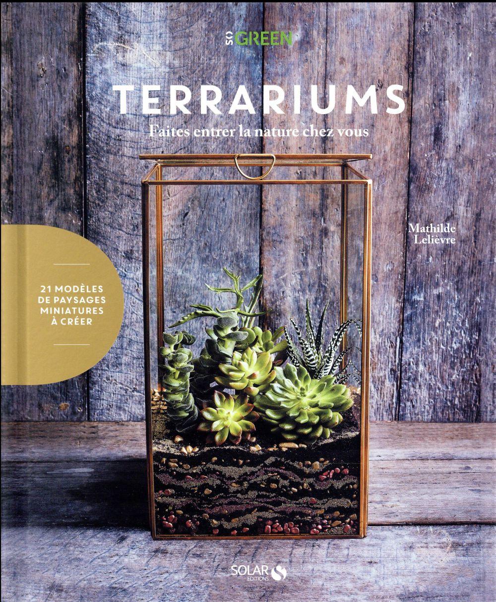 Terrariums ; faites entrer la nature chez vous