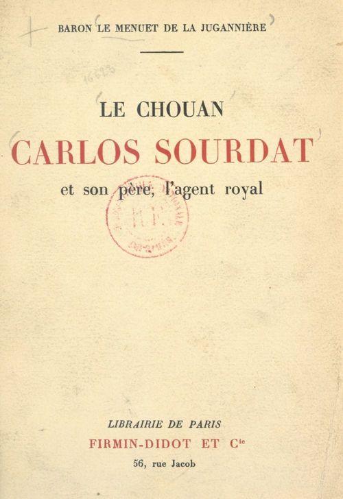 Le chouan Carlos Sourdat et son père, l'agent royal