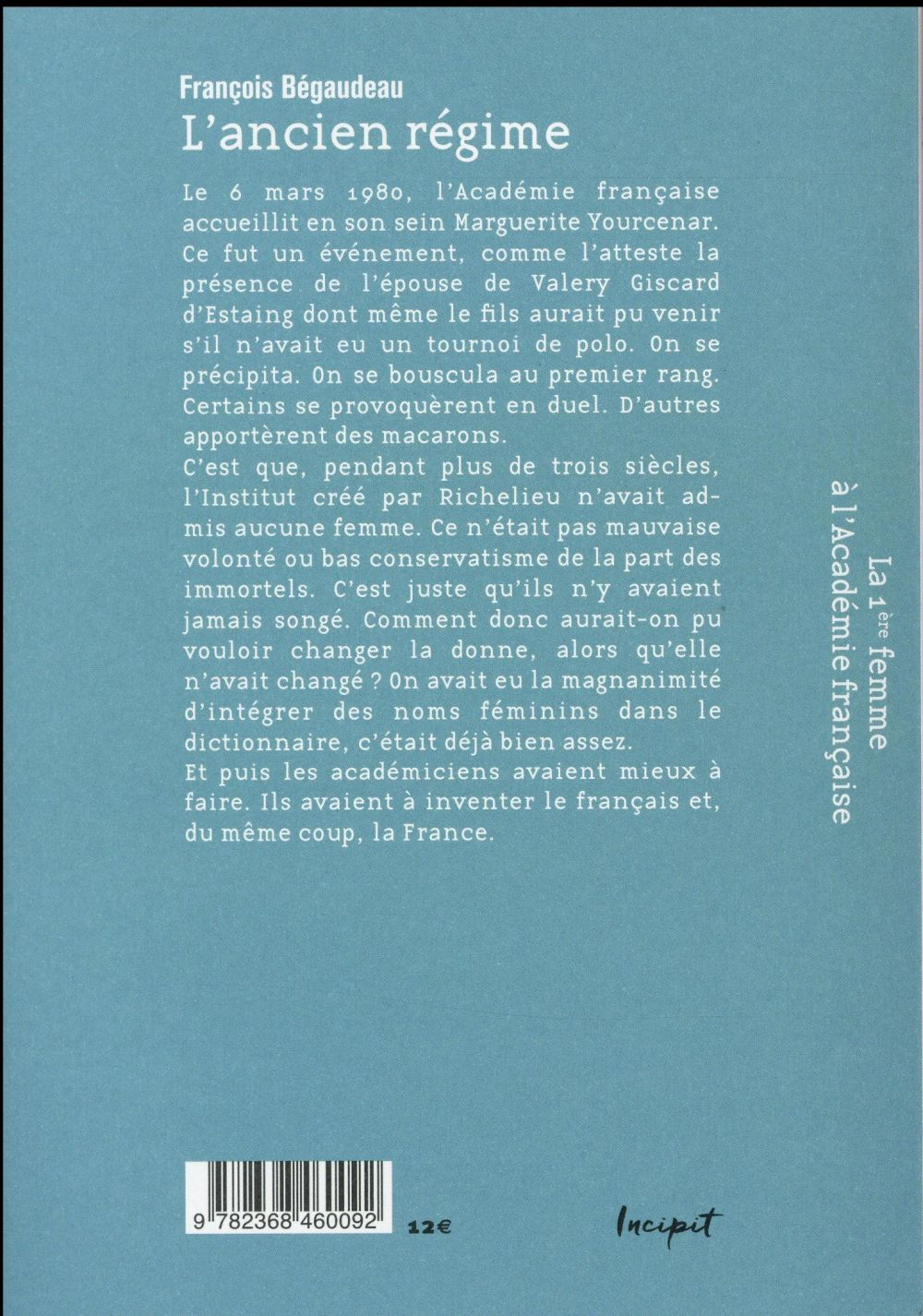 L'ancien régime : la première femme à l'Academie française