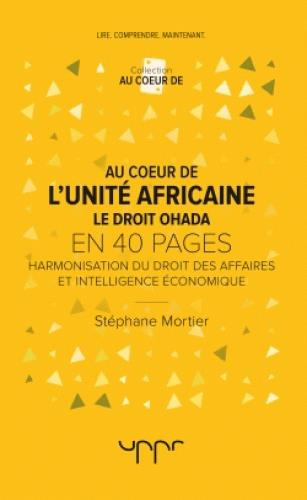 Au coeur de l'unité africaine ; le droit ohada