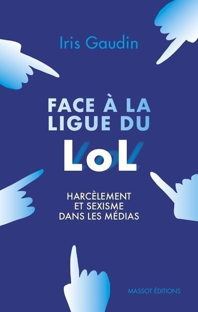 face à la ligue du LOL ; harcèlement et sexisme dans les médias